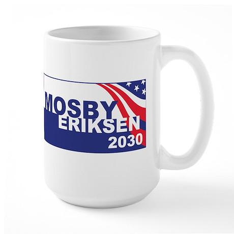 Vote Mosby Ericksen in 2030 Large Mug