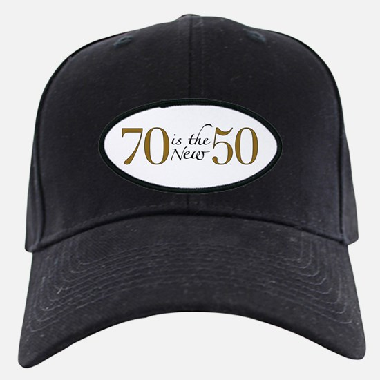 70 is the new 50 Baseball Hat