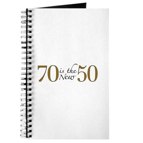 70 is the new 50 Journal