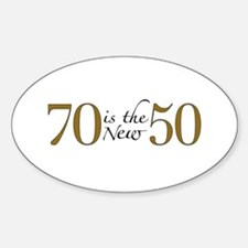 70 is the new 50 Oval Decal
