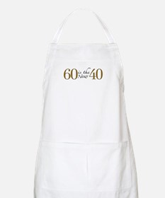 60 is the new 40 BBQ Apron