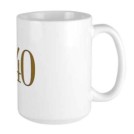 60 is the new 40 Large Mug