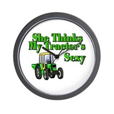 She Thinks My Tractors Sexy Wall Clock