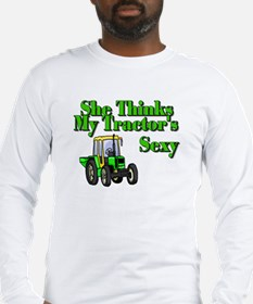 She Thinks My Tractors Sexy Long Sleeve T-Shirt