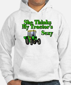 She Thinks My Tractors Sexy Hoodie