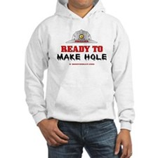 Driller Ready to Make Hole Hoodie