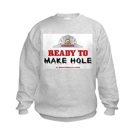 Driller Ready to Make Hole Kids Sweatshirt
