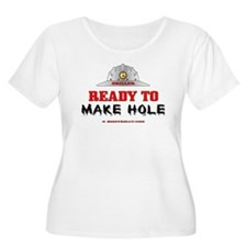 Driller Ready to Make Hole T-Shirt