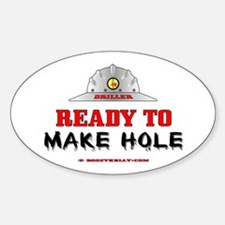 Driller Ready to Make Hole Oval Bumper Stickers