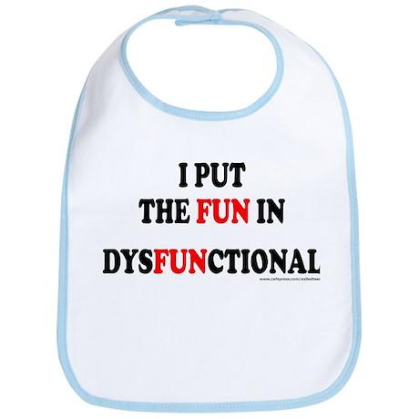 FUN IN DYSFUNCTIONAL Bib