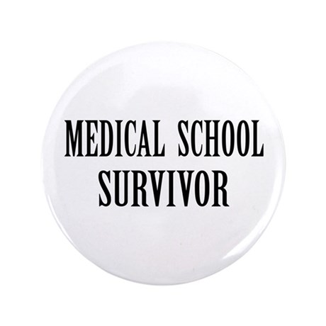 "Survived Med School 3.5"" Button (100 pack)"