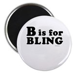 B is for BLING ~ Magnet