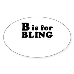 B is for BLING ~ Oval Decal