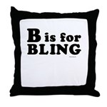 B is for BLING ~  Throw Pillow