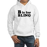 B is for BLING ~ Hooded Sweatshirt