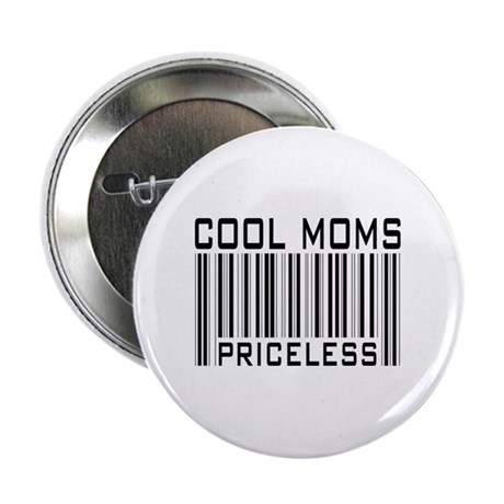 """Cool Moms Priceless 2.25"""" Button"""