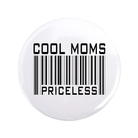 "Cool Moms Priceless 3.5"" Button"