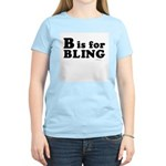 B is for BLING ~  Women's Pink T-Shirt