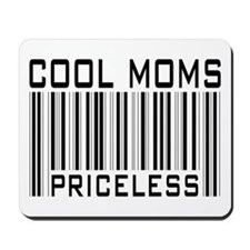 Cool Moms Priceless Mousepad