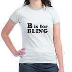 B is for BLING ~  Jr. Ringer T-Shirt