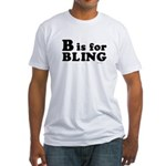 B is for BLING ~  Fitted T-Shirt