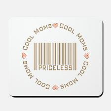 Sweet Cool Moms Priceless Mousepad