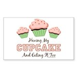 Having My Cupcake Eating It Too Sticker (Rectangle