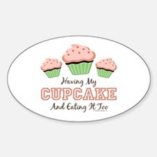 Having My Cupcake Eating It Too Oval Decal