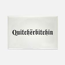 Quitcherbitchin Rectangle Magnet