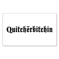 Quitcherbitchin Rectangle Decal