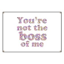 Not the Boss of Me (girly) Banner