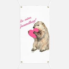 Be Mine, Groundhog Banner
