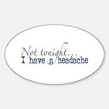 Not Tonight Headache Oval Decal