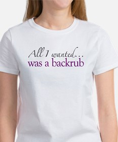 All I wanted was a backrub Tee