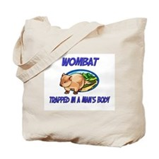 Wombat Trapped In A Man's Body Tote Bag