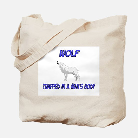 Wolf Trapped In A Man's Body Tote Bag