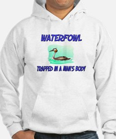 Waterfowl Trapped In A Man's Body Hoodie