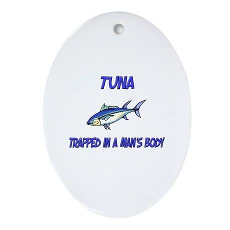 Tuna Trapped In A Man's Body Oval Ornament