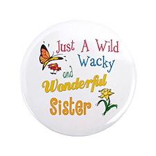 "Wild Wacky Sister 3.5"" Button"