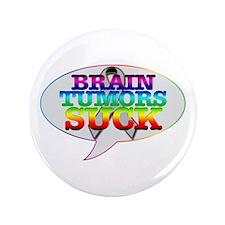 "Brain Tumors Suck 3.5"" Button"