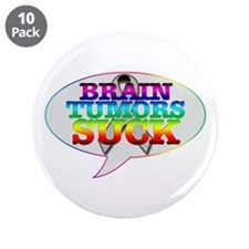"Brain Tumors Suck 3.5"" Button (10 pack)"