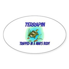 Terrapin Trapped In A Man's Body Oval Decal