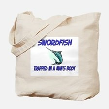 Swordfish Trapped In A Man's Body Tote Bag