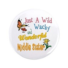 """Wild Wacky Middle Sister 3.5"""" Button"""