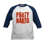 Party Naked! Kids Baseball Jersey