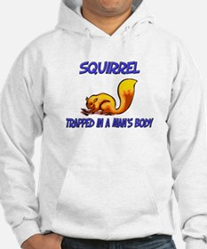 Squirrel Trapped In A Man's Body Hoodie