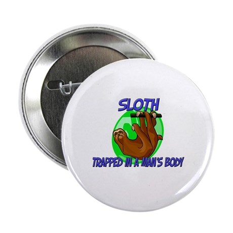 "Sloth Trapped In A Man's Body 2.25"" Button (10 pac"