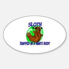 Sloth Trapped In A Man's Body Oval Decal