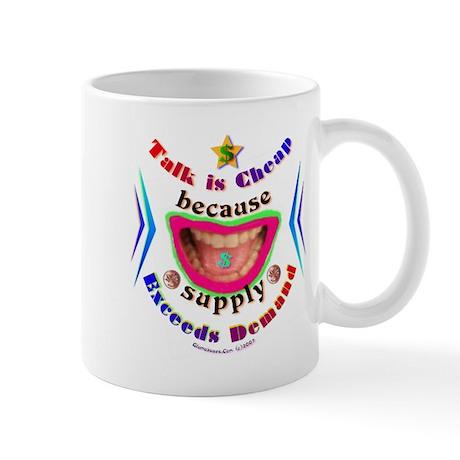 Talk is Cheap! Mug