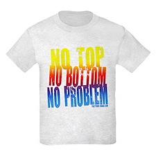 No Top...No Problem! T-Shirt